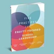 FivePracticesForEquityFocusedSchoolLeadership